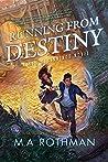 Running From Destiny: An Epic Fantasy (New Beginnings Book 1)