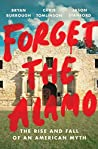 Forget the Alamo:...