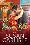 Under the Kissing Ball by Susan Carlisle