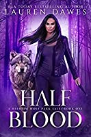 Half Blood: A Helheim Wolf Pack Tale (Half Blood #1)