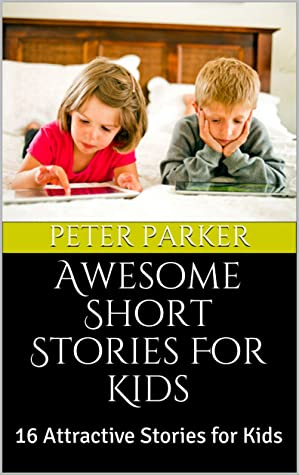 Awesome Short Stories For Kids: 16 Attractive Stories for Kids