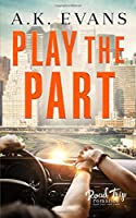 Play the Part (Road Trip Romance)