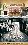 All the Pretty Witches (A Hannah Hickok Witchy Mystery #6)