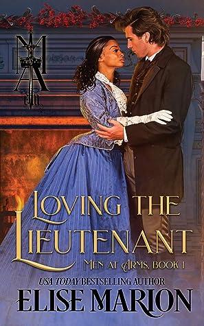 Loving the Lieutenant (Men at Arms #1)