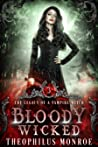 Bloody Wicked (The Legacy of a Vampire Witch, #3)