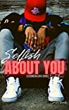 Selfish About You: Lessons In Love Book 3