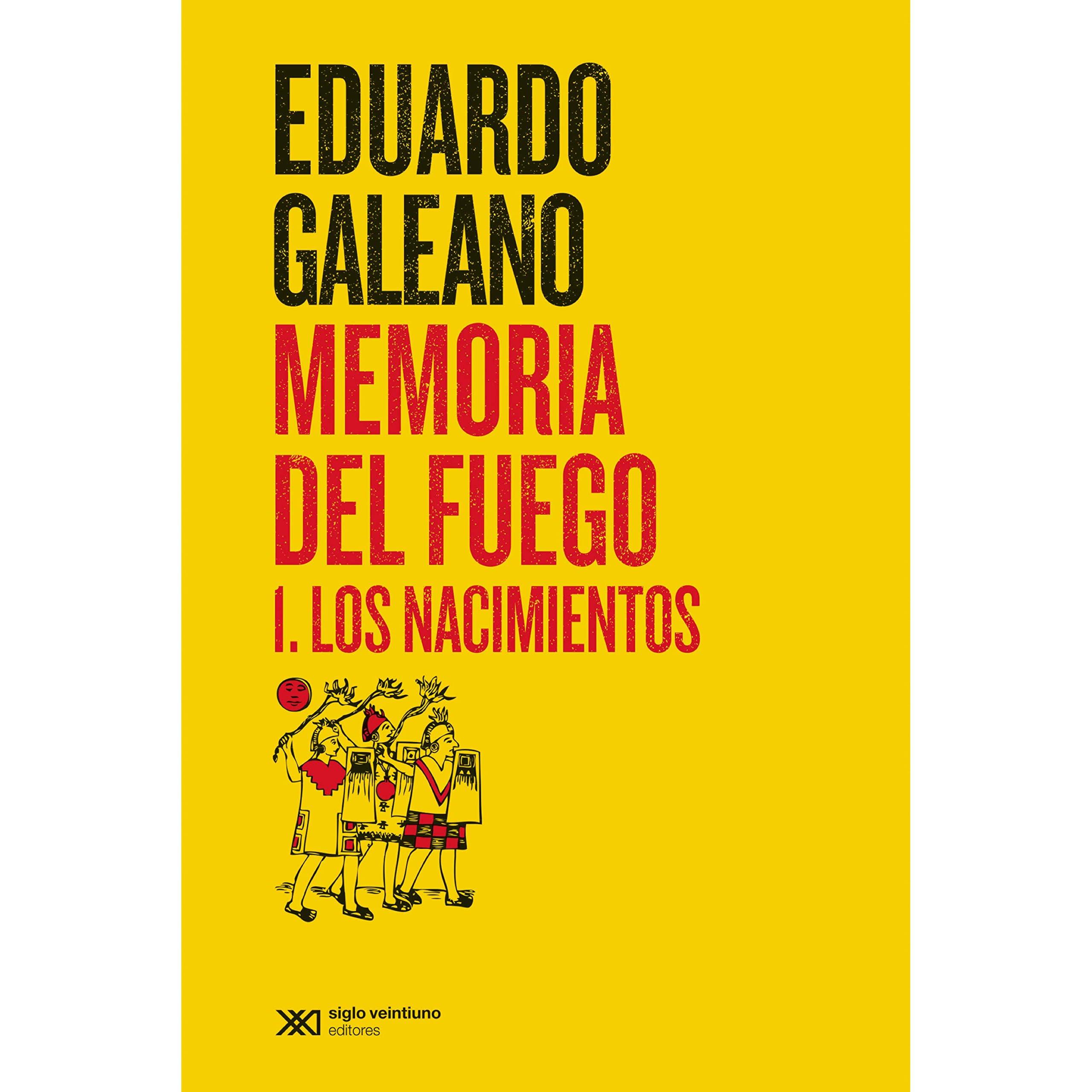 Memoria del fuego 1: Los nacimientos by Eduardo Galeano