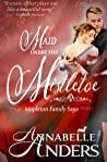Maid Under the Mistletoe (The Mapleton Family Saga, #1)