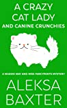 A Crazy Cat Lady and Canine Crunchies (A Maggie May and Miss Fancypants Mystery #2)