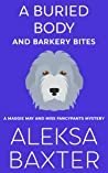A Buried Body and Barkery Bites (A Maggie May and Miss Fancypants Mystery #3)