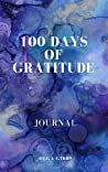 100 DAYS OF GRATITUDE. Journal with daily prompts: for happpier you, for stress relief and anxiety management, for improved wellbeing and mental health.