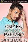 Only Her Amnesiac Fake Fiancé (Mystical Lake Resort #6)