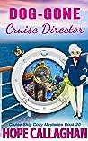 Dog-Gone Cruise Director (Cruise Ship Mysteries, #20)
