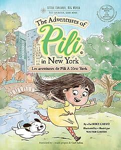Les Aventures de Pili À New York . Bilingual English - French. Français . Anglais : The Adventures of Pili. Dual Language Books for Children. French Edition