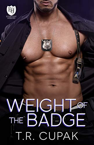 Weight of the Badge (The Badge Duet, #1; The Everyday Heroes World)