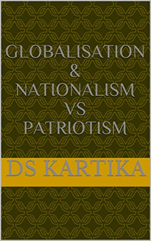 GLOBALISATION & NATIONALISM VS PATRIOTISM (UNIQCO'S NON FICTION Book 2)