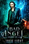 Bad Angel (Angels in L.A. #2)