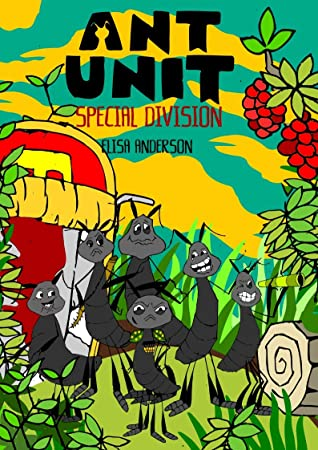 Ant Unit: Special Division - A Bedtime Story For Kids of Ages 3-6 and above (Children's Read Aloud Picture Books) : A tale of insects fighting to survive and be free in a harsh cold world!