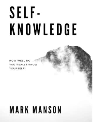 Mark Manson on Self-Knowledge