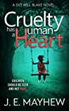 Cruelty Has A Human Heart