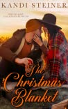 The Christmas Blanket by Kandi Steiner