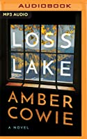 Loss Lake: A Novel