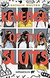 Revenge of the Sluts by Natalie  Walton