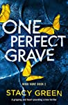 One Perfect Grave (Nikki Hunt, #2)