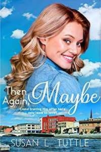 Then Again, Maybe (Along Came Love, #2)