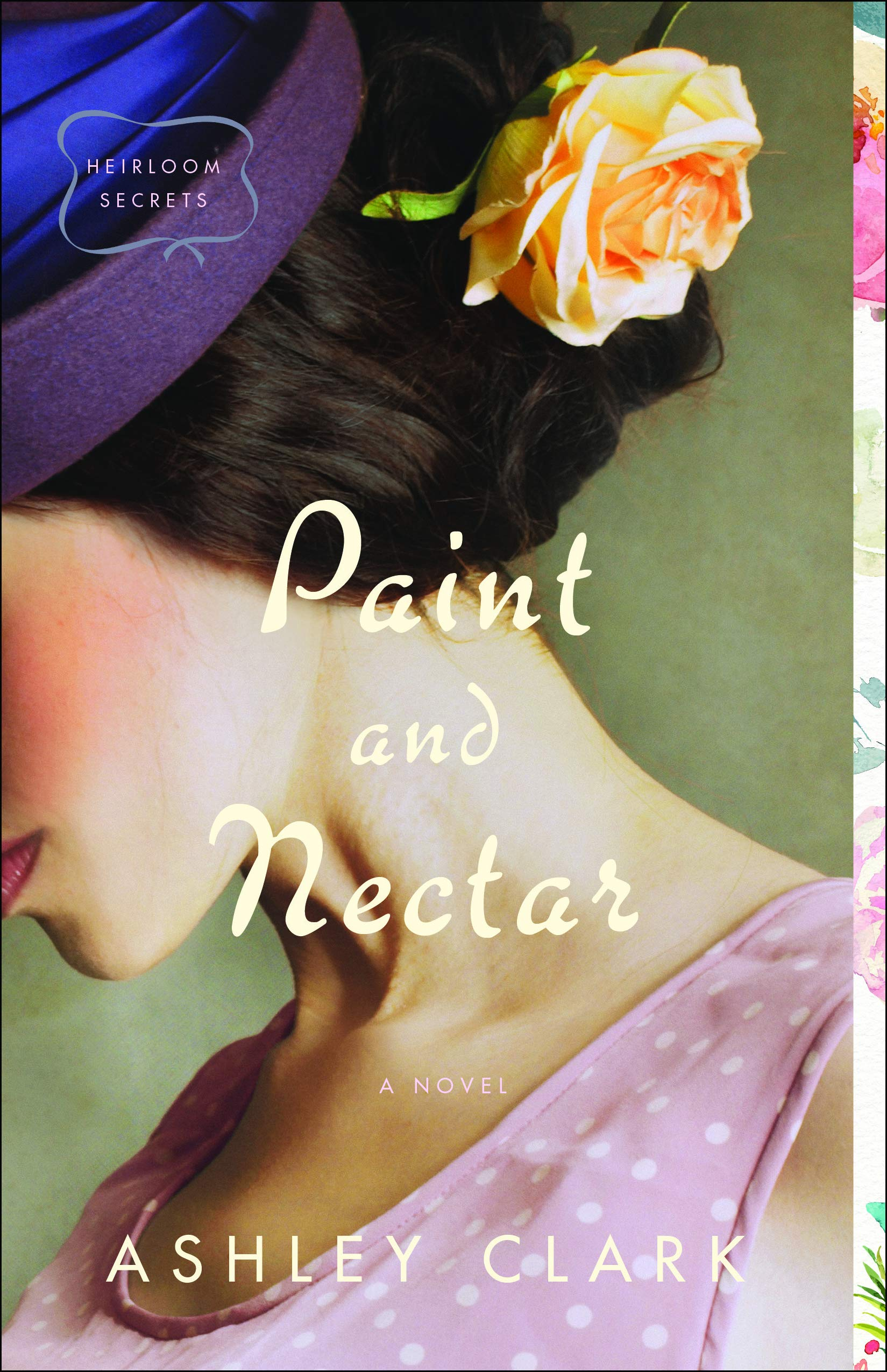 Paint and Nectar (Heirloom Secrets, #2)