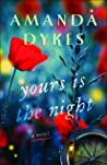 Yours is the Night by Amanda Dykes
