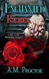 Enchanted Rebel