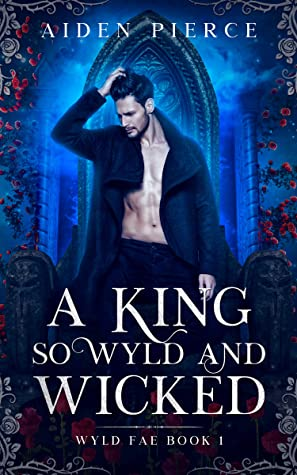 A King so Wyld and Wicked: A Fantasy Romance