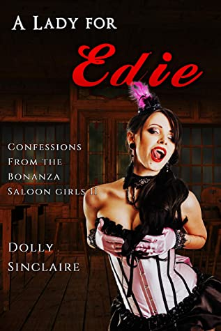A Lady for Edie: A historical Wild West erotica series (Confessions From the Bonanza Saloon Girls Book 13)