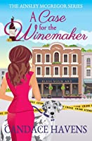 A Case for the Winemaker (Ainsley McGregor series)