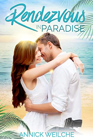 Rendezvous In Paradise by Annick Weilche