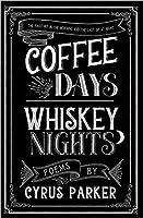 coffee days whiskey nights