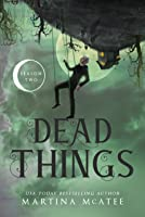 Dead Things: Season Two (Dead Things Omnibus #2)