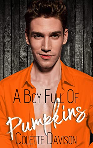 A Boy Full of Pumpkins: A Gay Romance Short Story
