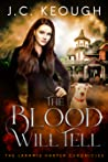 The Blood Will Tell (The Laramie Harper Chronicles, #2)