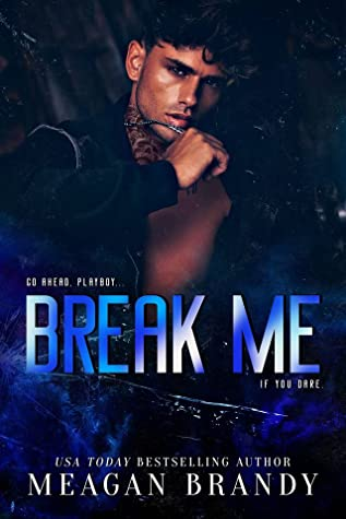 Break Me by Meagan Brandy
