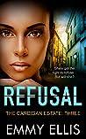 Refusal (The Cardigan Estate Book 3)
