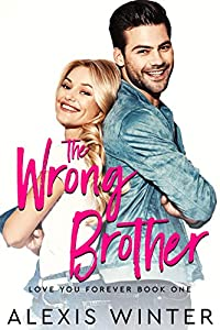 The Wrong Brother (Love You Forever #1)