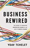 Business Rewired: The Secret to Managing Unexpected Change in an Age of Chaotic Change