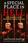 A Special Place in Hell: The World's Most Depraved Serial Killers