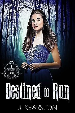 Destined to Run by J. Kearston