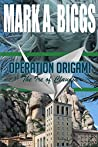 Operation Origami by Mark A. Biggs