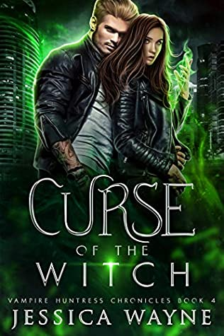 Curse Of The Witch (Vampire Huntress Chronicles, #4)