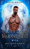 Seduced by Moonlight (Love Death and Magic #1)