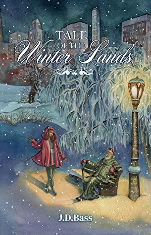 Tale of The Winter Lands by J.D. Bass